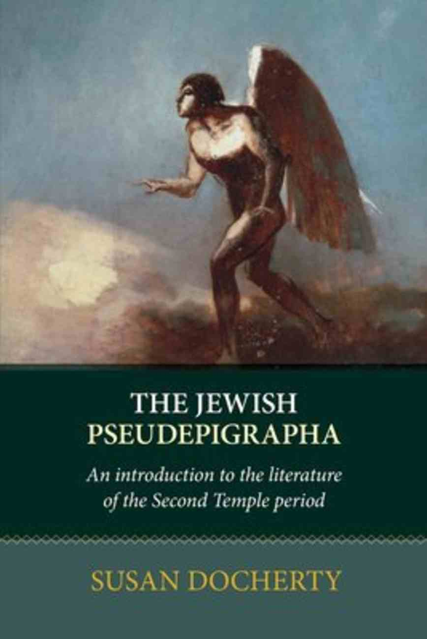 The Jewish Pseudepigrapha: An Introduction to the Literature of the Second Temple Period Paperback