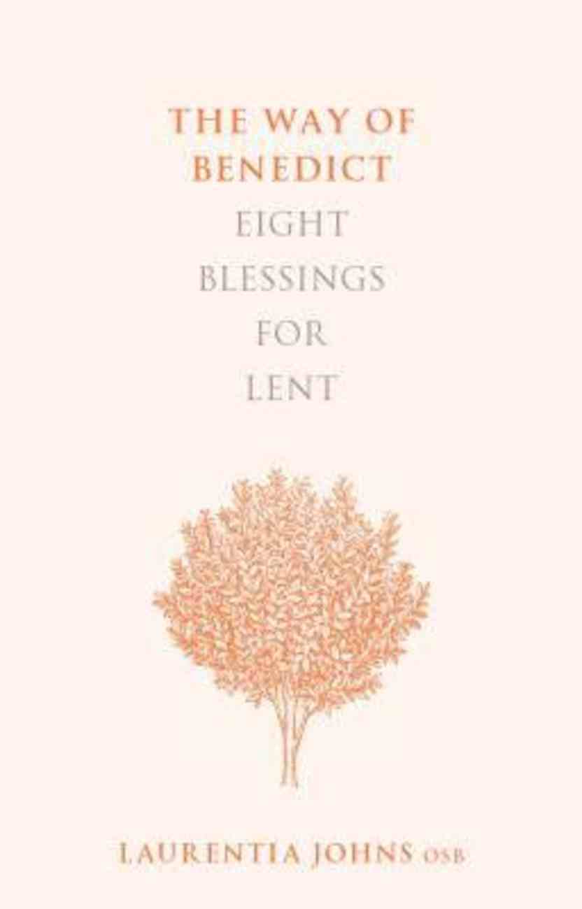 The Way of Benedict: Eight Blessings For Lent Paperback