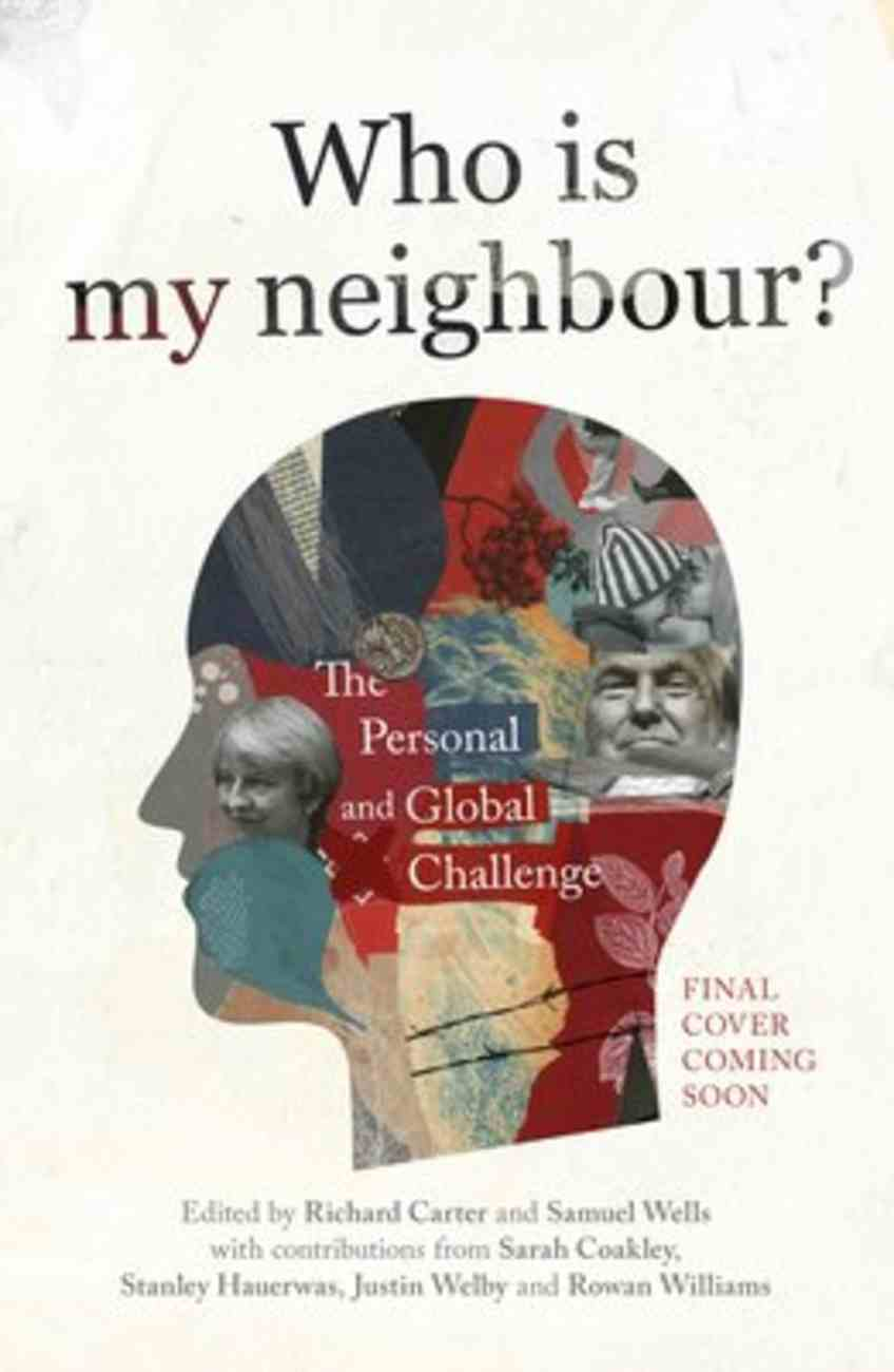 Who is My Neighbour?: The Global and Personal Challenge Paperback