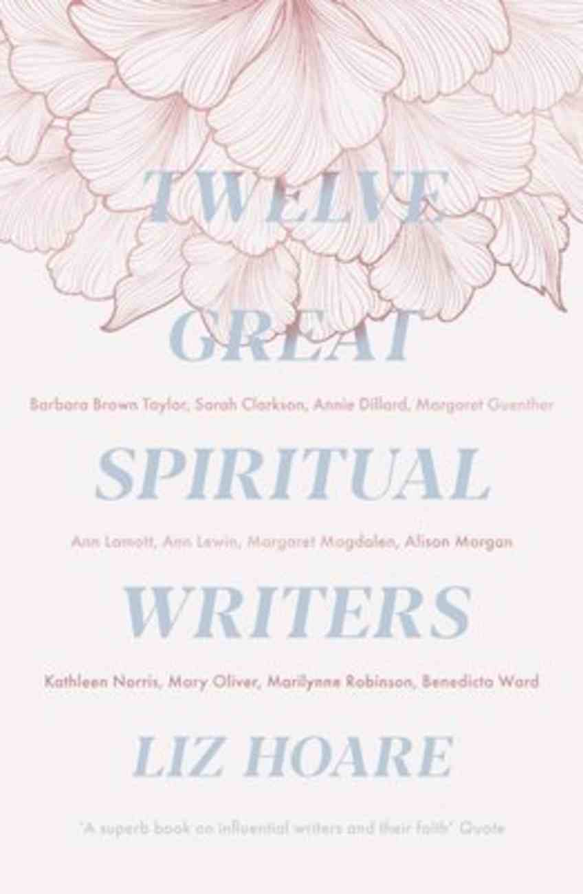 Twelve Great Spiritual Writers: Finding God in Prayer and Discipleship Paperback