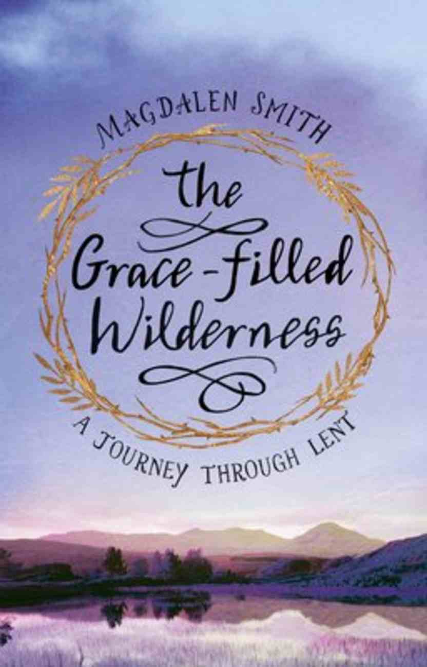 The Grace-Filled Wilderness: A Journey Through Lent Paperback
