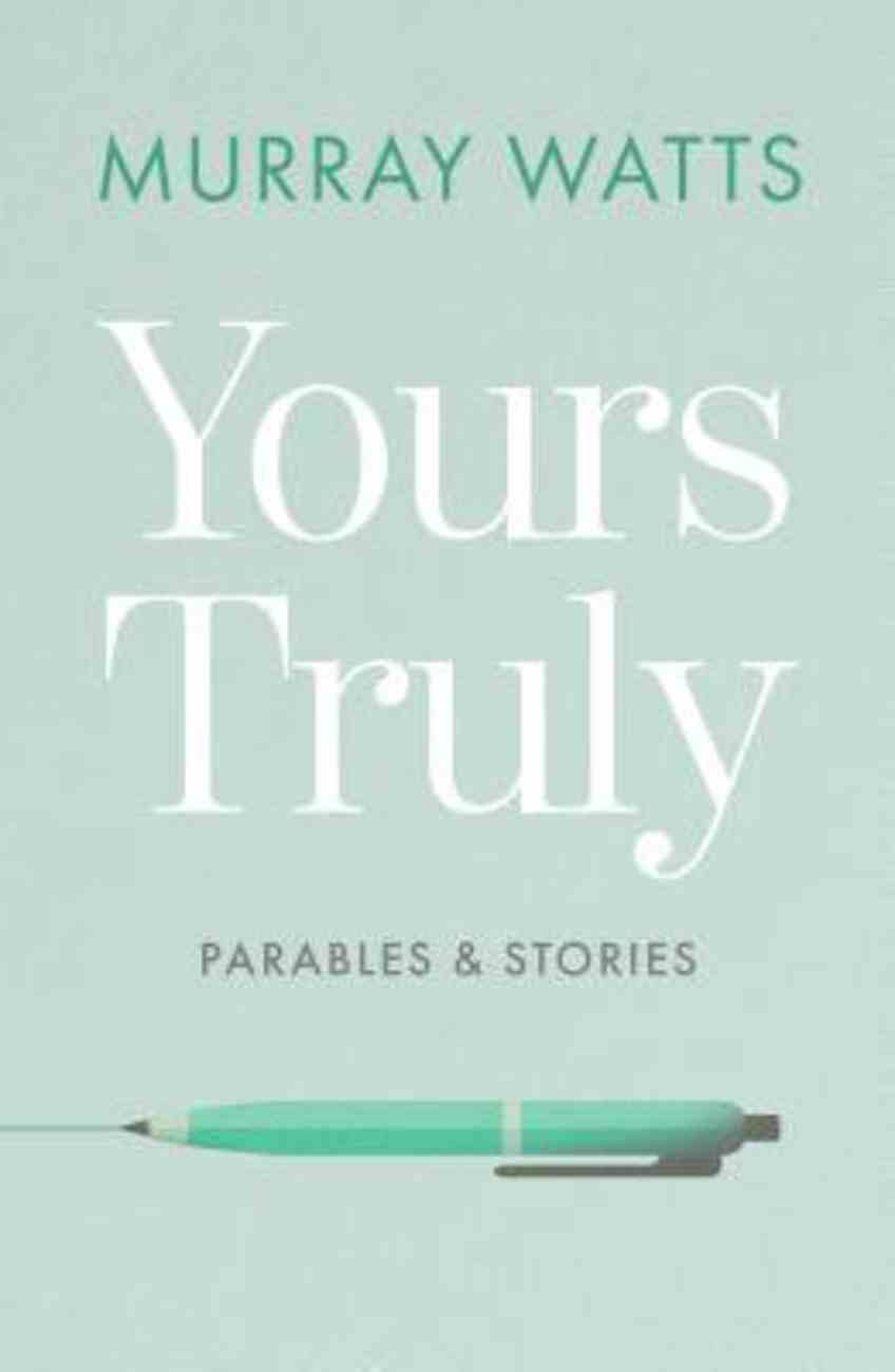 Yours Truly: Parables and Stories Paperback