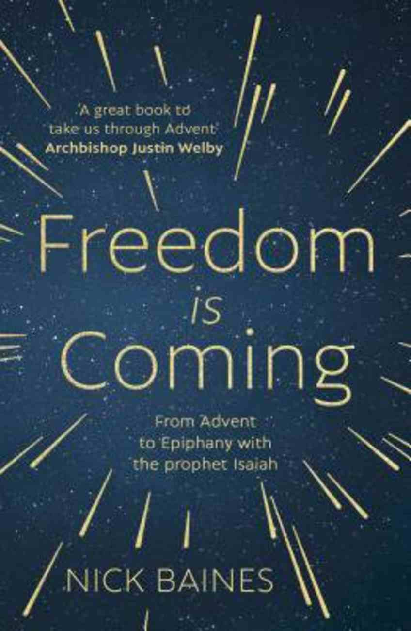 Freedom is Coming!: From Advent to Epiphany With the Prophet Isaiah Paperback