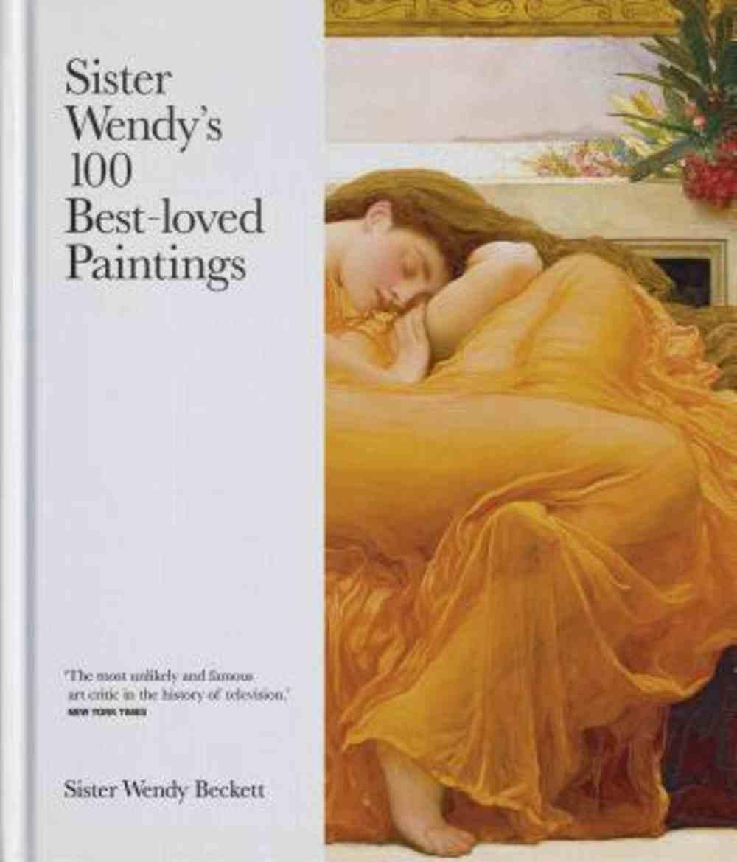 Sister Wendy's 100 Best-Loved Paintings Hardback