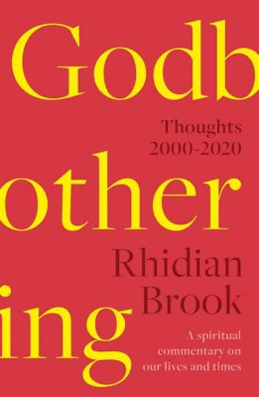 Godbothering: Selected Thoughts, 2000-2020 Paperback