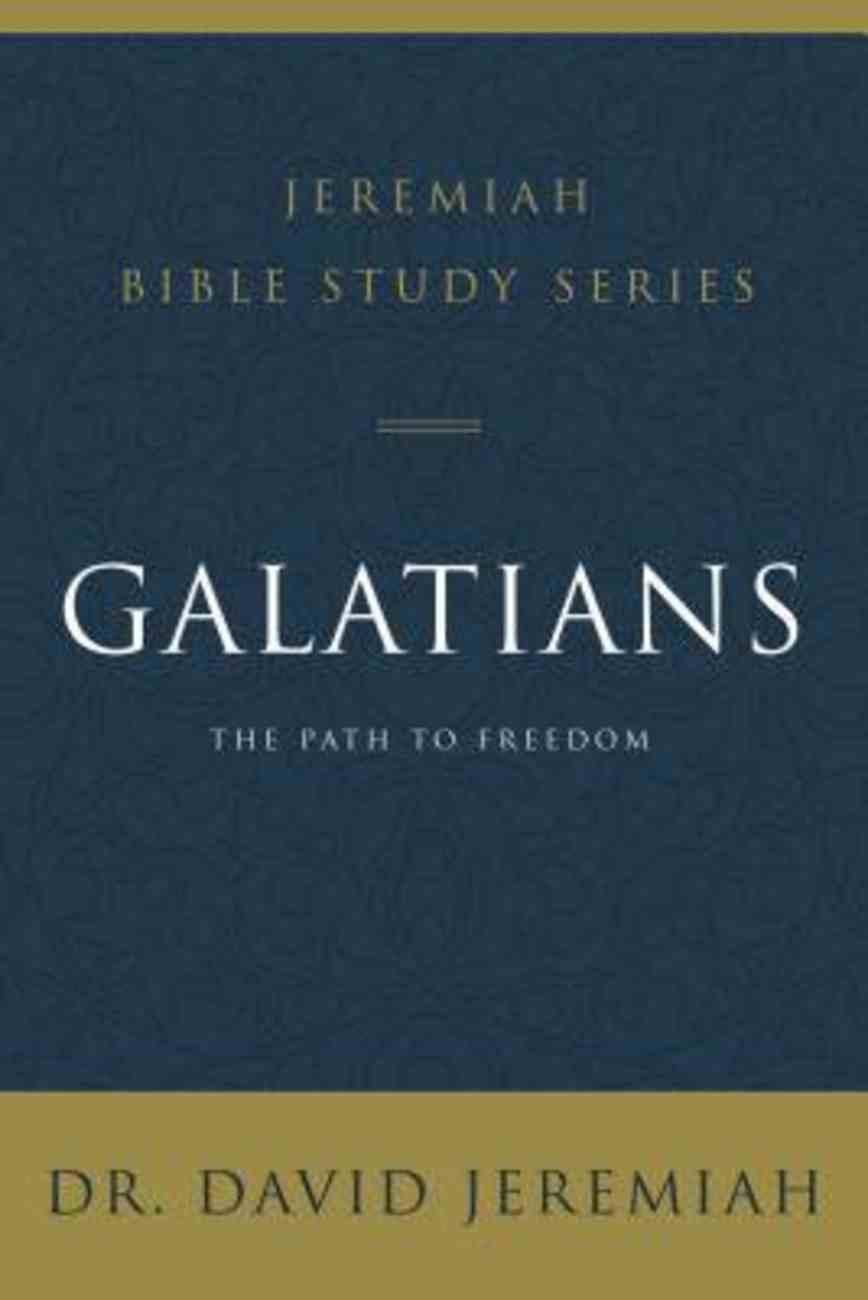 Galatians (David Jeremiah Bible Study Series) eBook