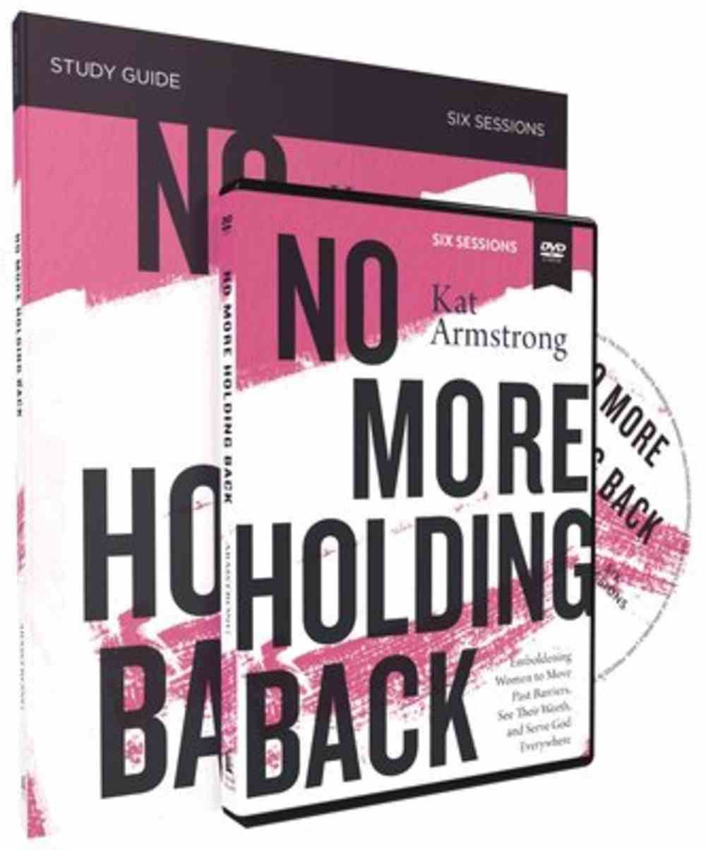 No More Holding Back: Empowering Women to Move Past Barriers, See Their Worth, and Serve God Everywhere (Study Guide With Dvd) Pack