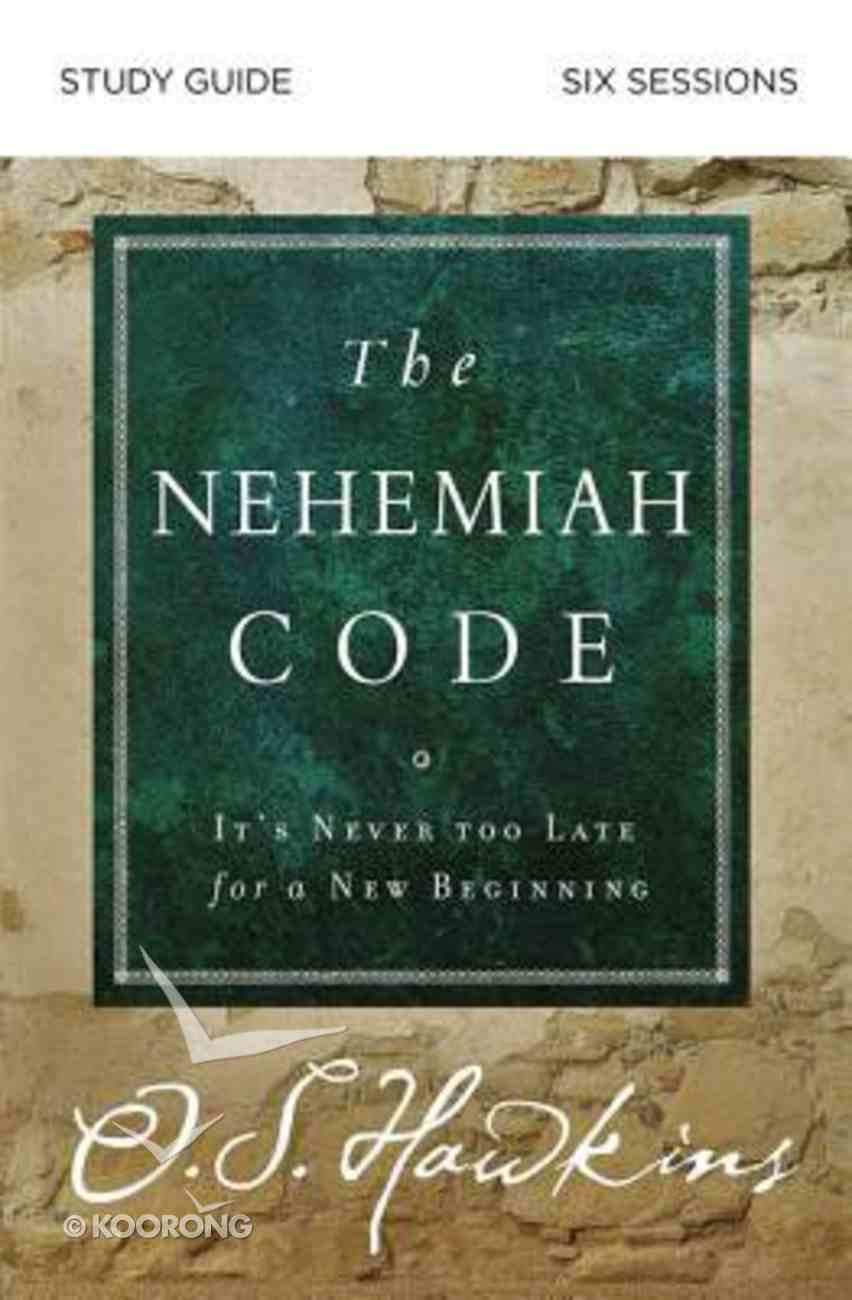 The Nehemiah Code: It's Never Too Late For a New Beginning (Study Guide) Paperback
