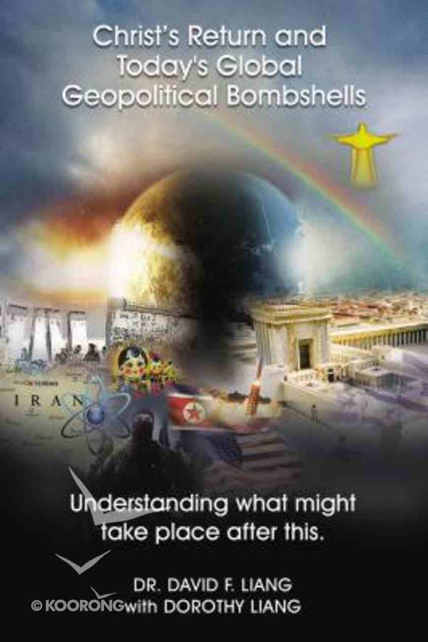 Christ?S Return and Today's Global Geopolitical Bombshells eBook