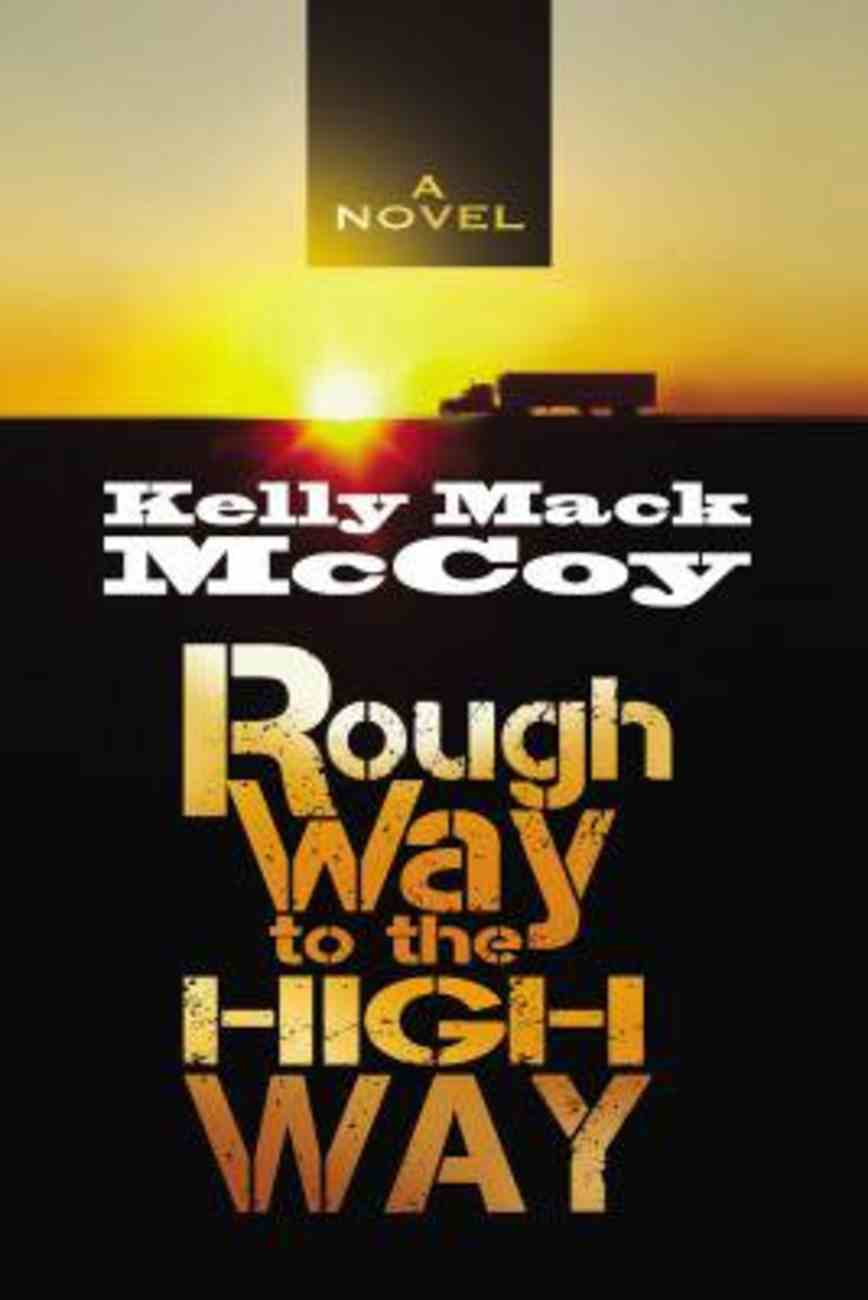 Rough Way to the High Way eBook