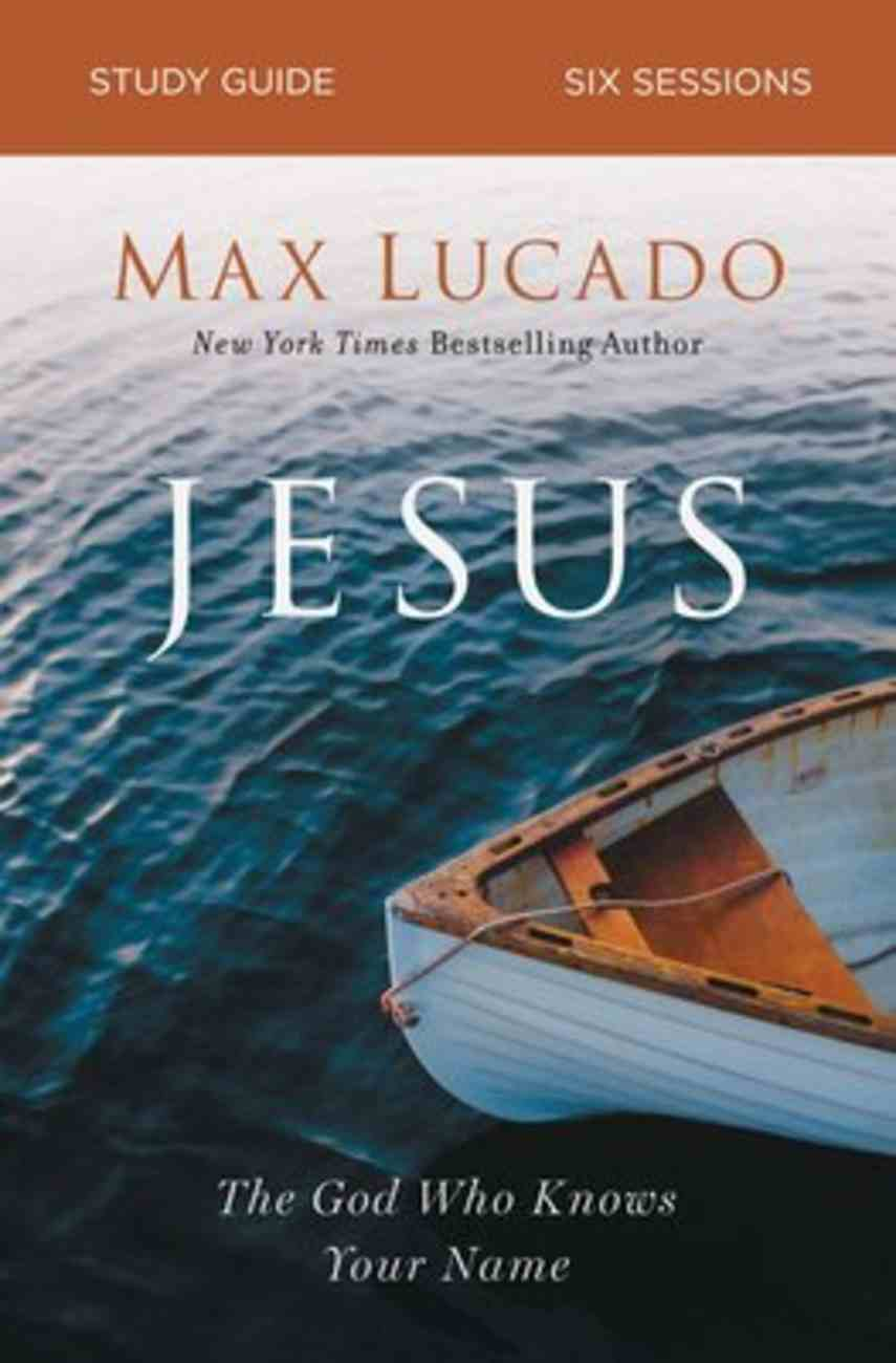 Jesus: The God Who Knows Your Name (Study Guide) Paperback