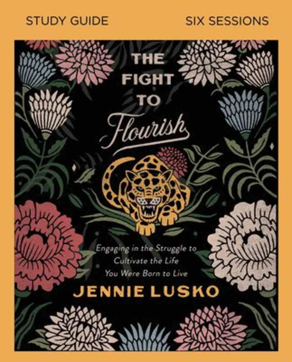 The Fight to Flourish: Learn to Live Fully Wherever You Are (Study Guide) Paperback