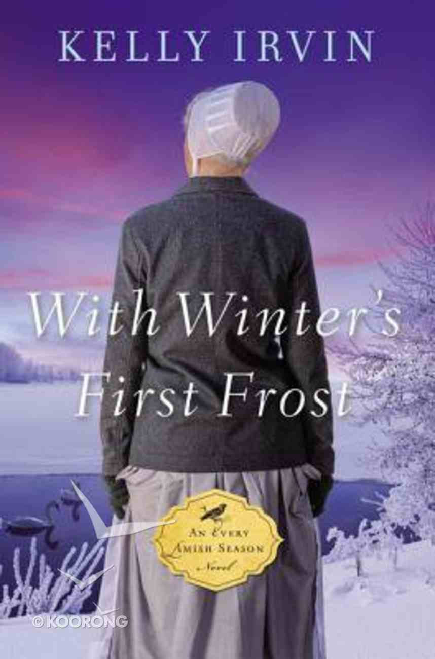 With Winter's First Frost (#03 in An Every Amish Season Novel Series) eBook