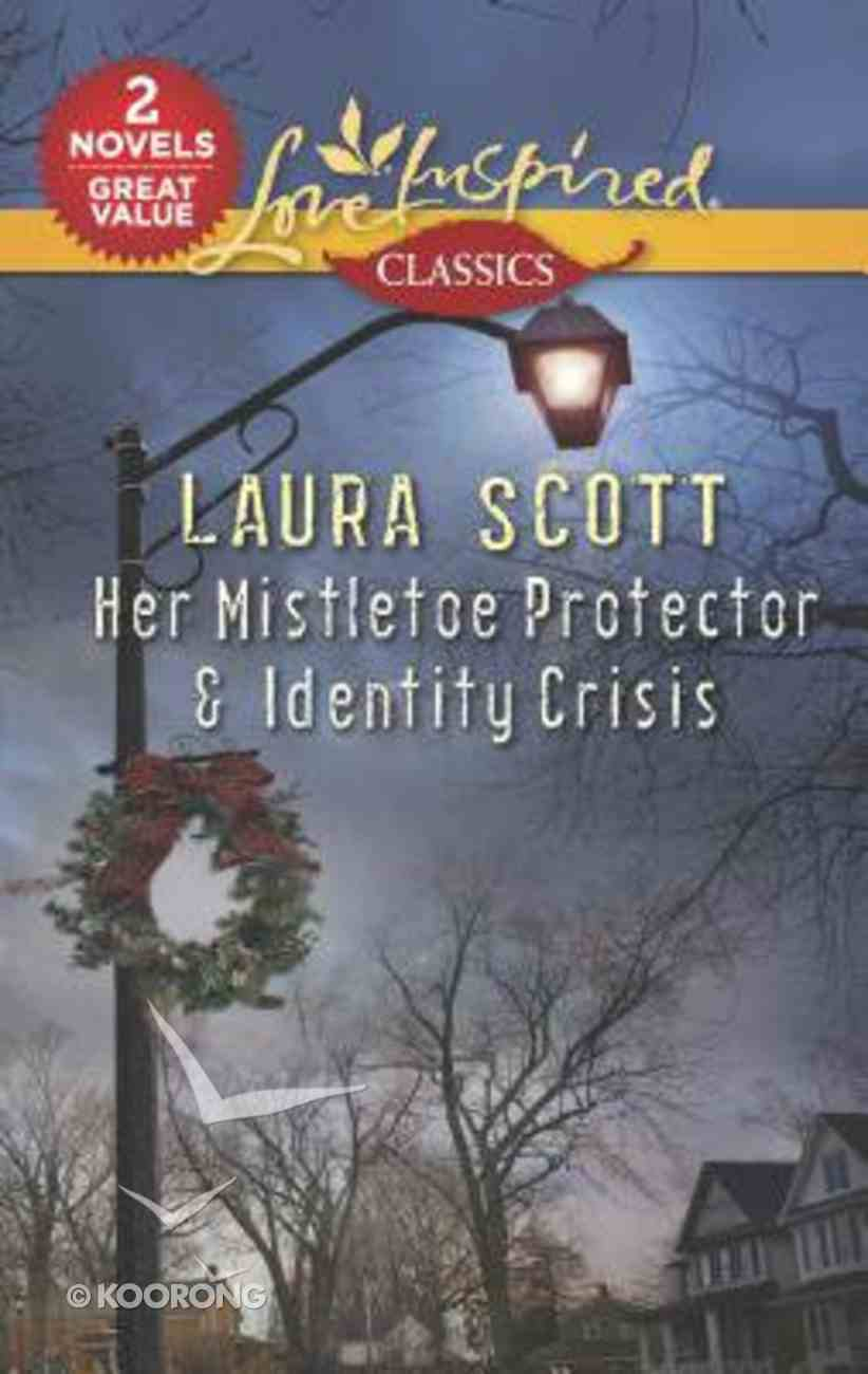 Her Mistletoe Protector/Identity Crisis (Love Inspired 2 Books In 1 Series) Mass Market