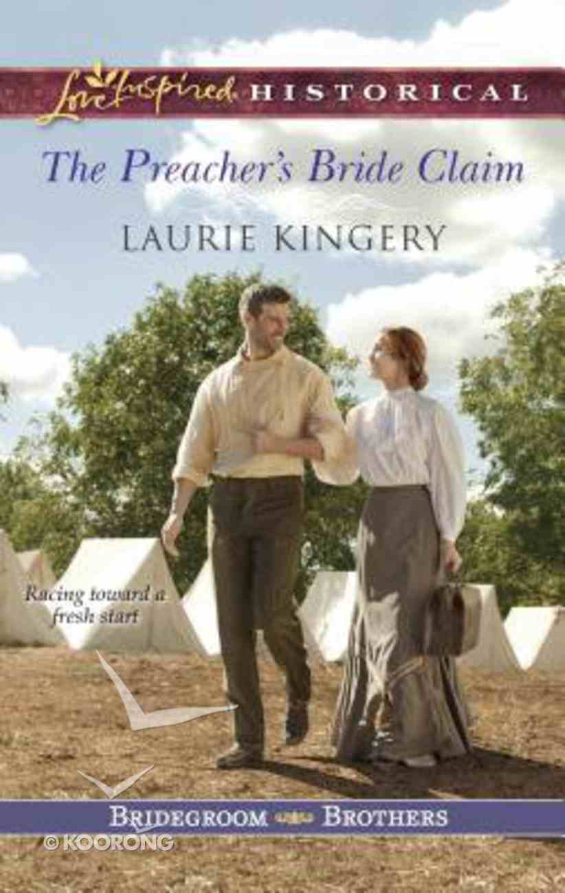 The Preacher's Bride Claim (Bridegroom Brothers) (Love Inspired Series Historical) Mass Market