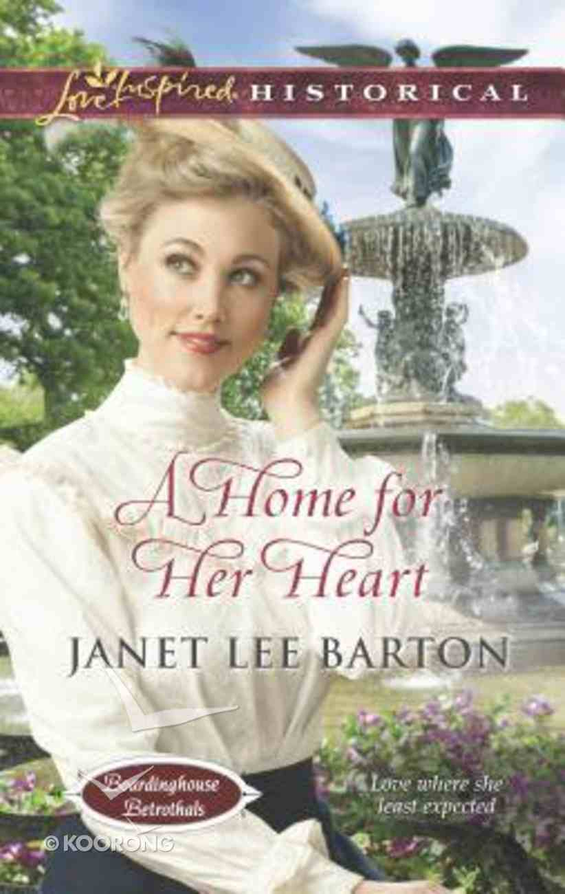 A Home For Her Heart (Boardinghouse Betrothals) (Love Inspired Series Historical) Mass Market