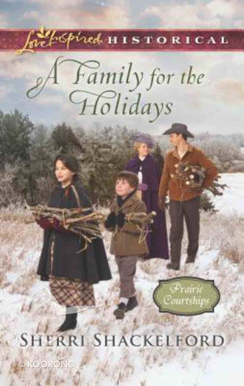 A Family For the Holidays (Prairie's Courtships) (Love Inspired Series Historical) Mass Market
