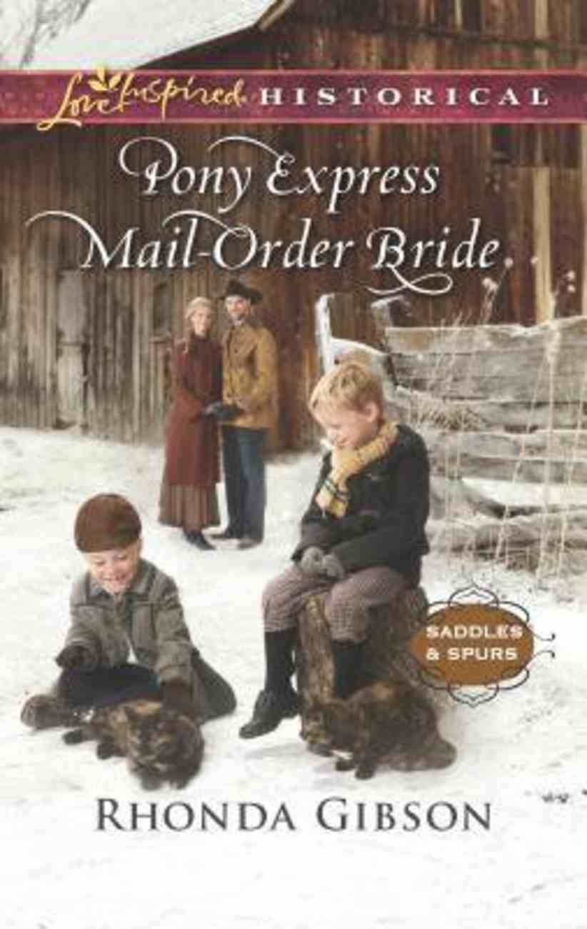 Pony Express Mail-Order Bride (Saddles and Spurs) (Love Inspired Series Historical) Mass Market