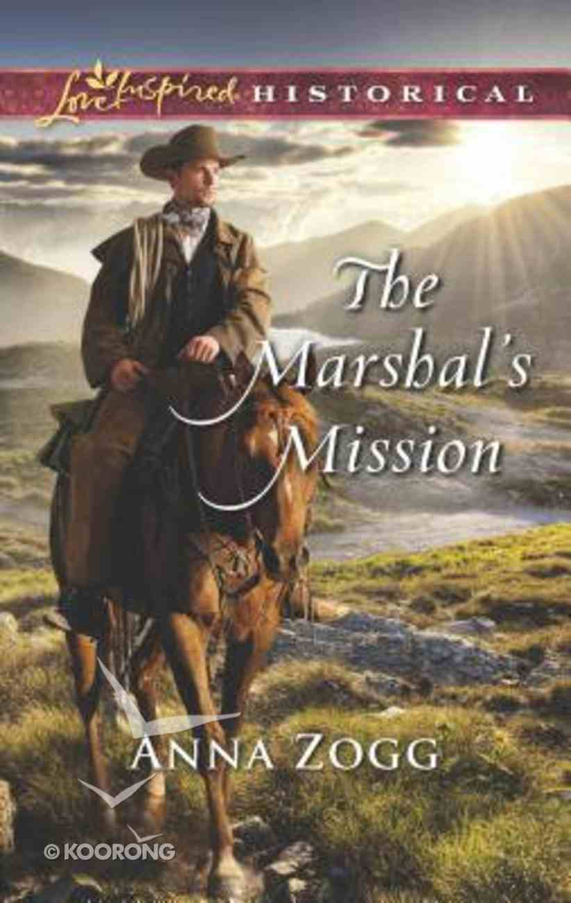 The Marshal's Mission (Love Inspired Series Historical) Mass Market