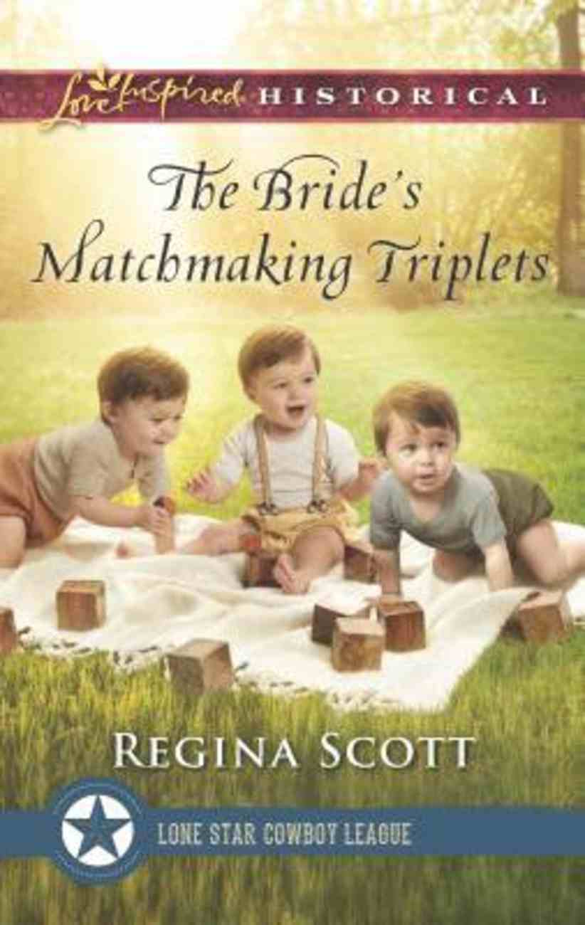 The Bride's Matchmaking Triplets (Lone Star Cowboy League) (Love Inspired Series Historical) Mass Market