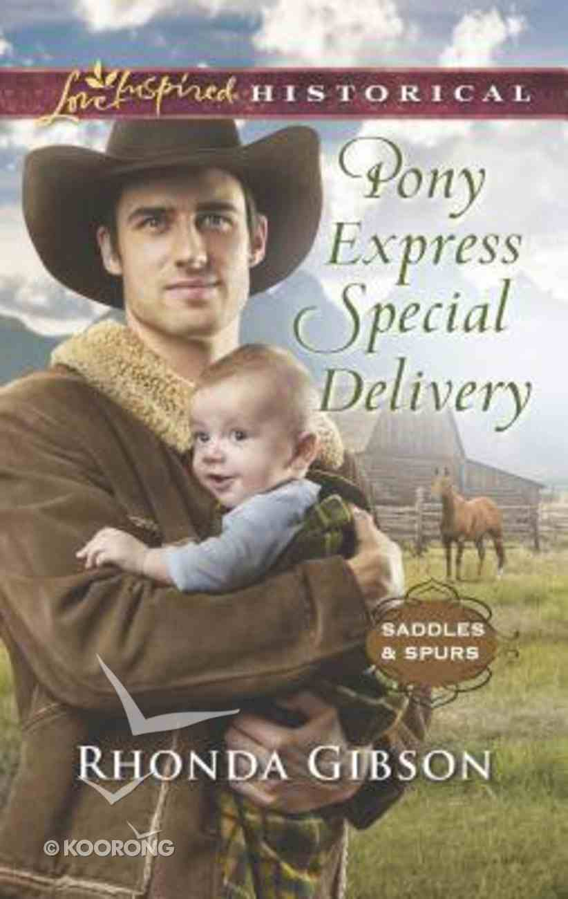 Pony Express Special Delivery (Saddles & Spurs) (Love Inspired Series Historical) Mass Market