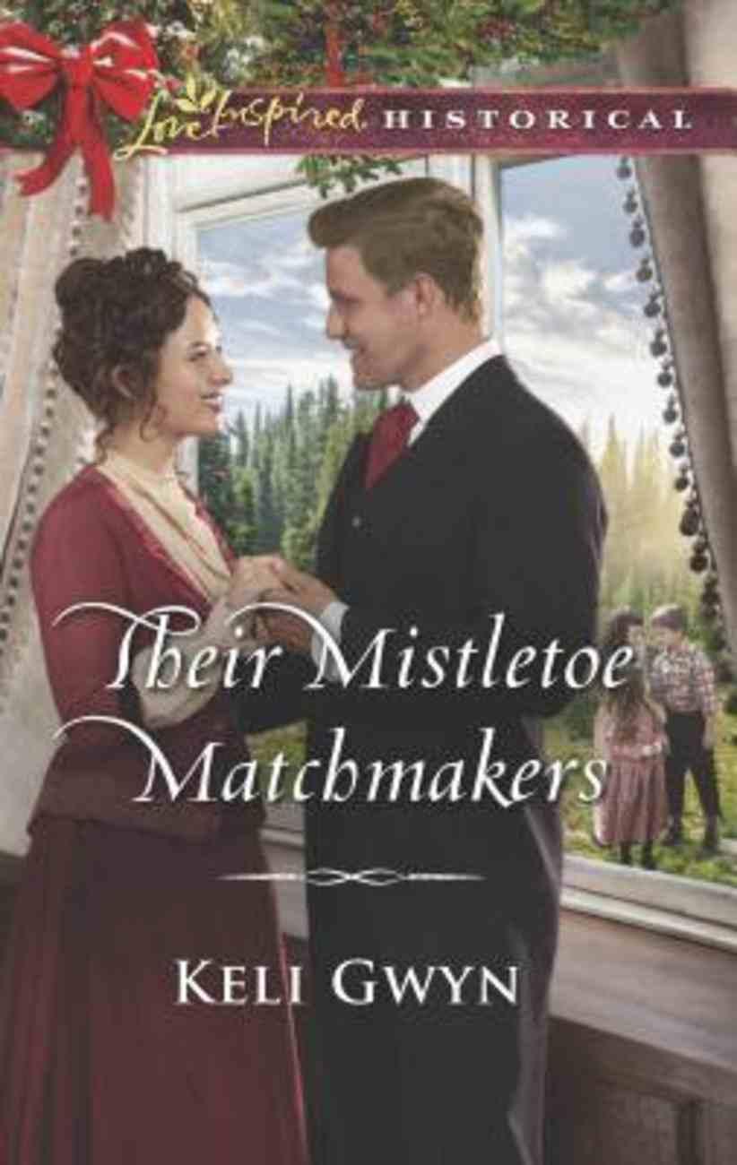 Their Mistletoe Matchmakers (Love Inspired Series Historical) Mass Market