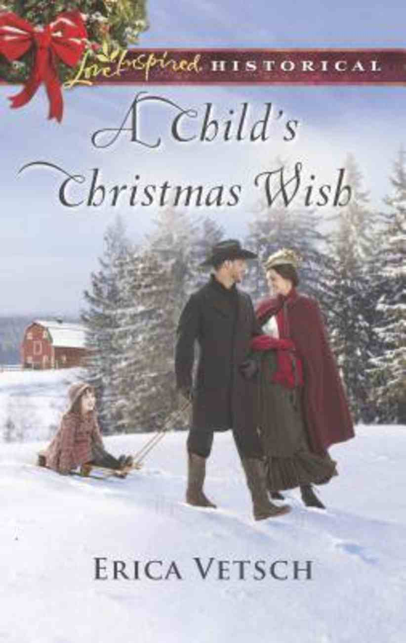 A Child's Christmas Wish (Love Inspired Series Historical) Mass Market