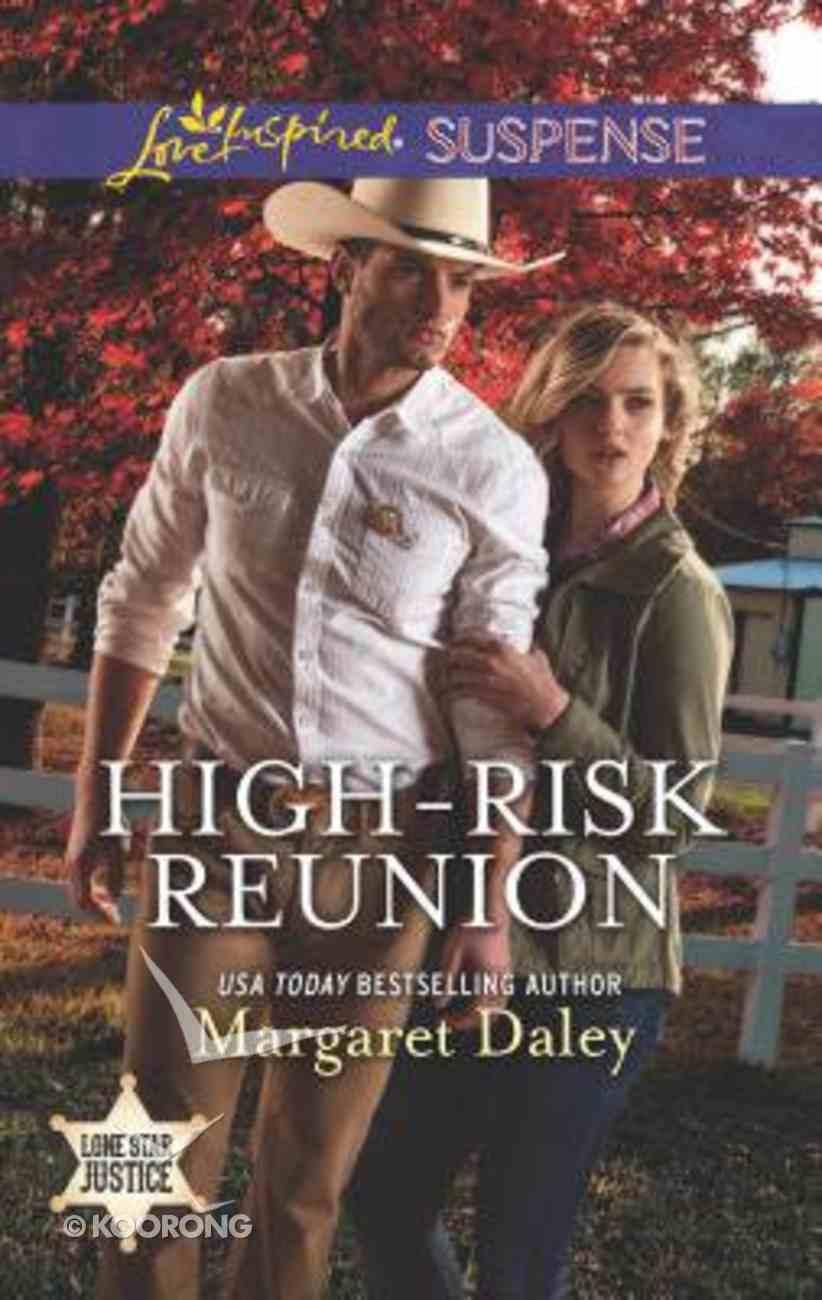 High-Risk Reunion (Lone Star Justice) (Love Inspired Suspense Series) Mass Market