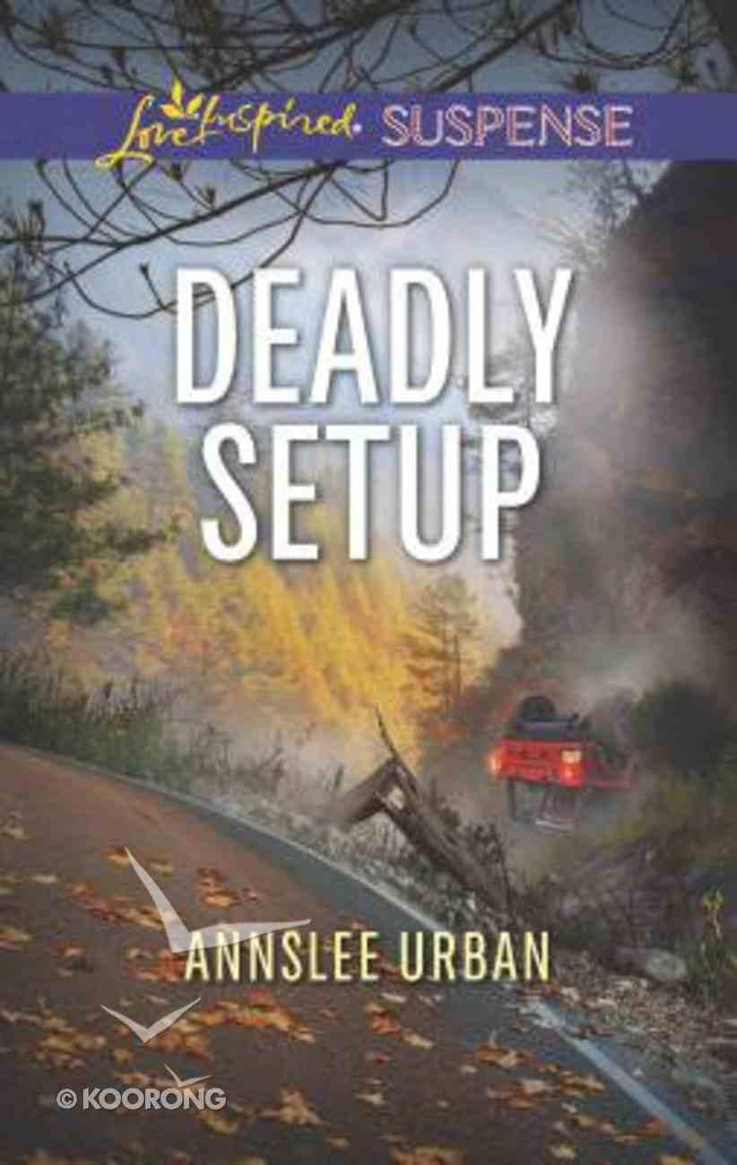 Deadly Setup (Love Inspired Suspense Series) Mass Market