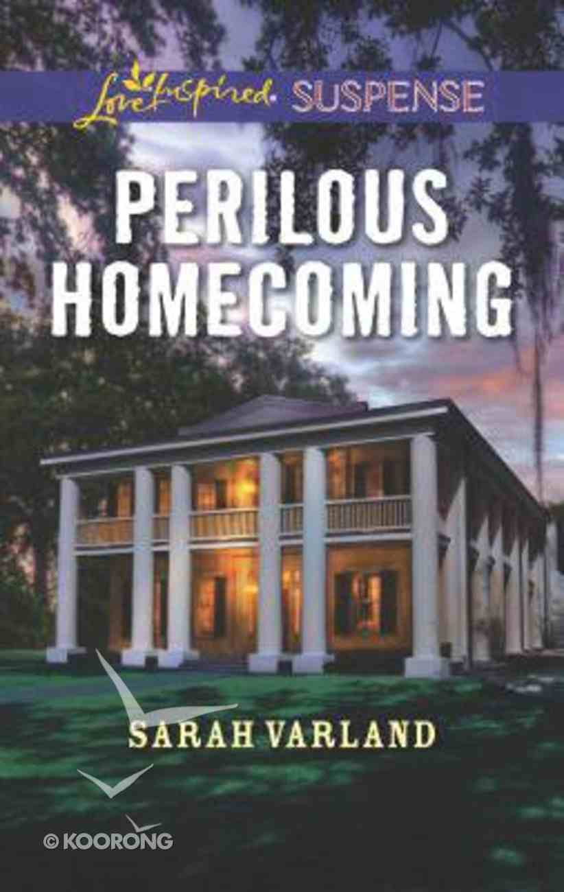 Perilous Homecoming (Love Inspired Suspense Series) Mass Market
