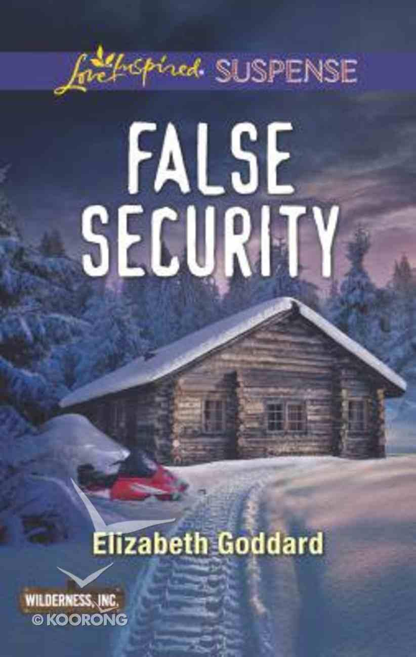 False Security (Wilderness Inc.) (Love Inspired Suspense Series) Mass Market