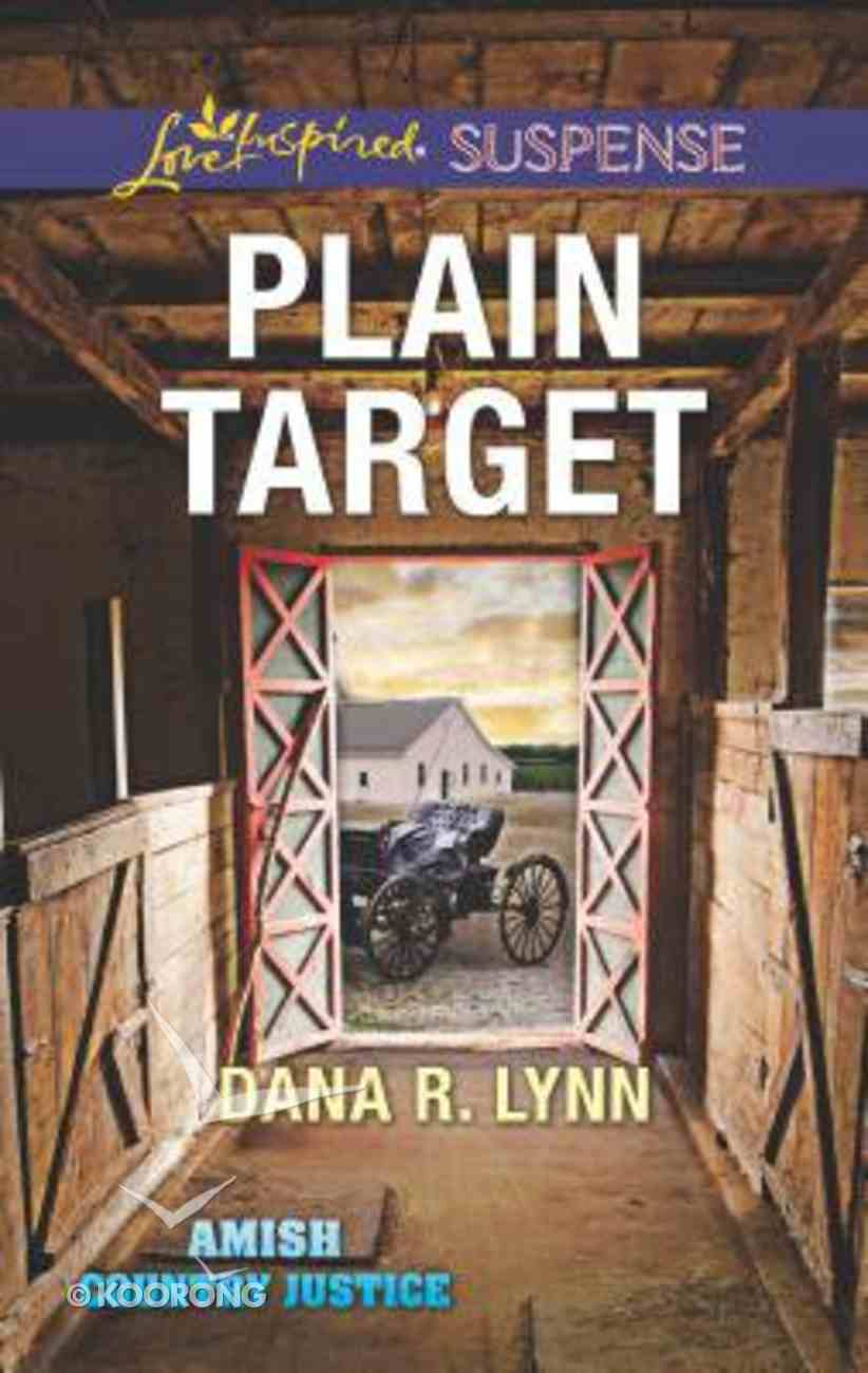Plain Target (Amish Country Justice) (Love Inspired Suspense Series) Mass Market
