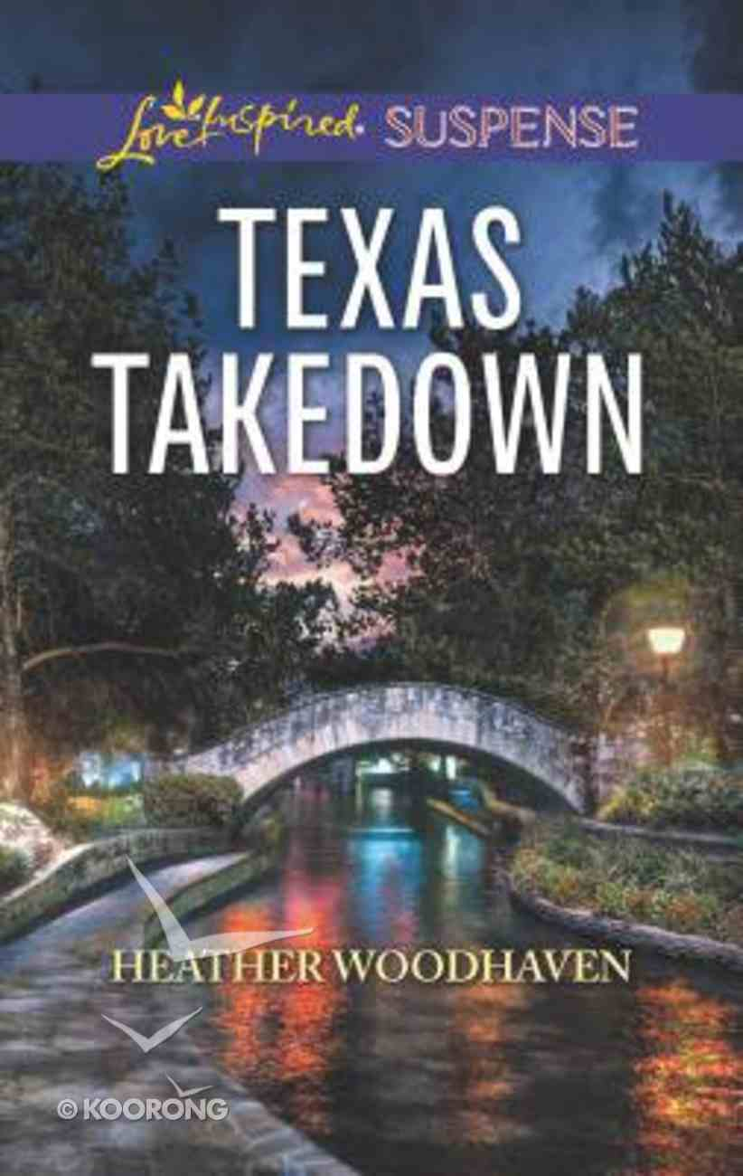 Texas Takedown (Love Inspired Suspense Series) Mass Market