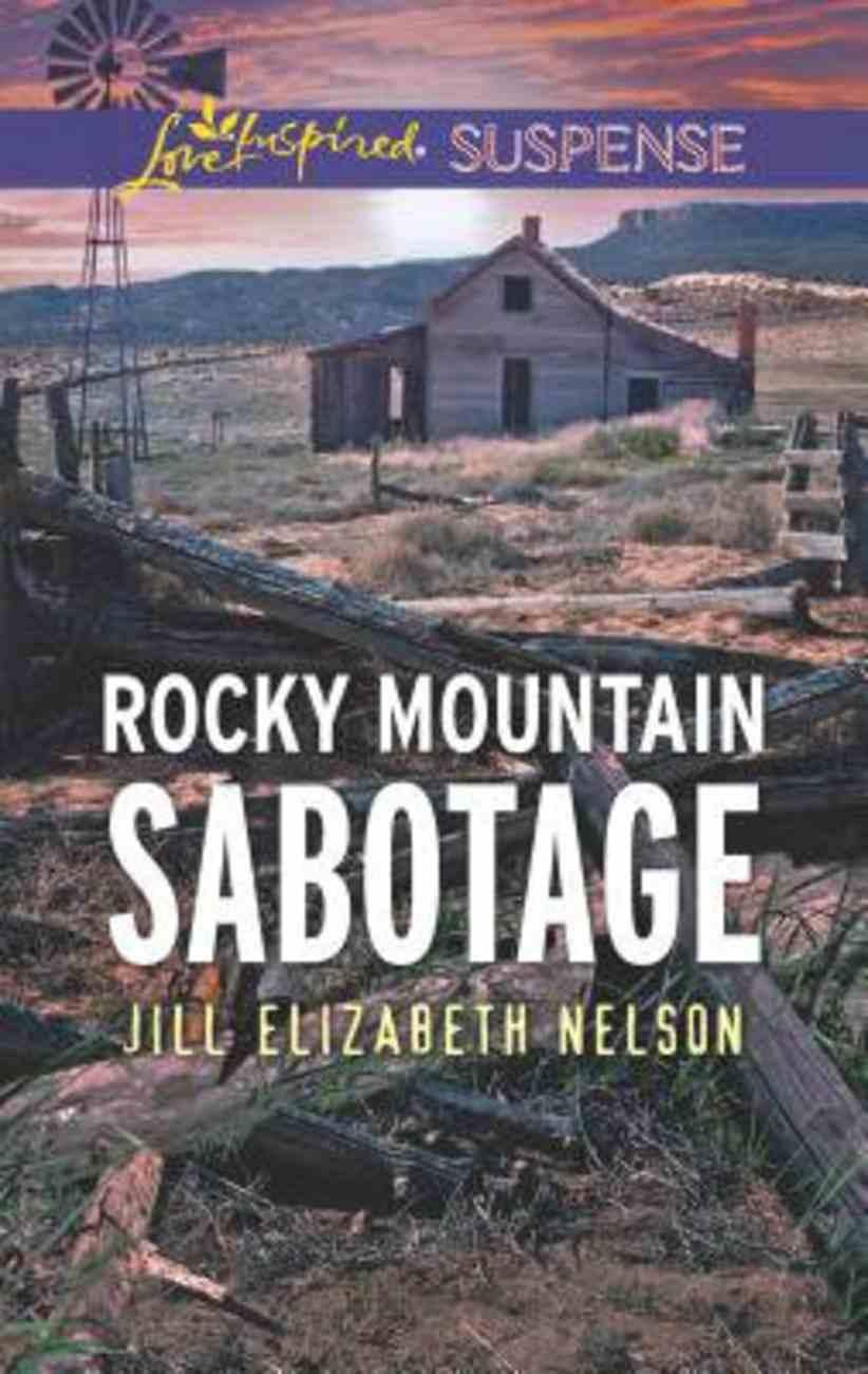 Rocky Mountain Sabotage (Love Inspired Suspense Series) Mass Market