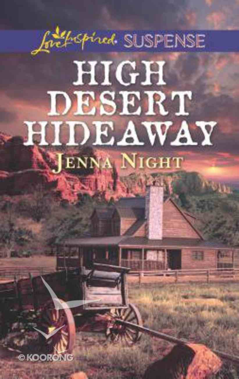 High Desert Hideaway (Love Inspired Suspense Series) Mass Market