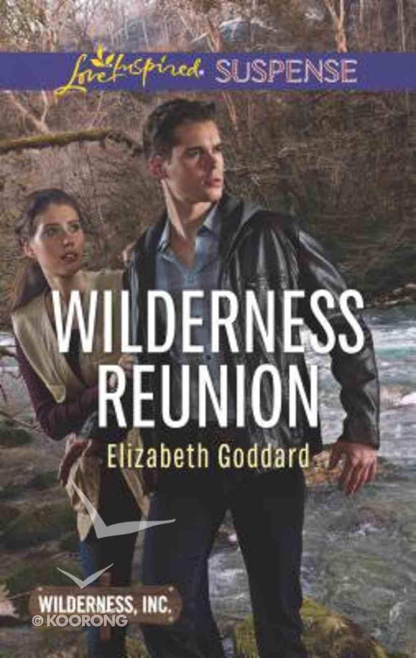 Wilderness Reunion (Wilderness Inc) (Love Inspired Suspense Series) Mass Market