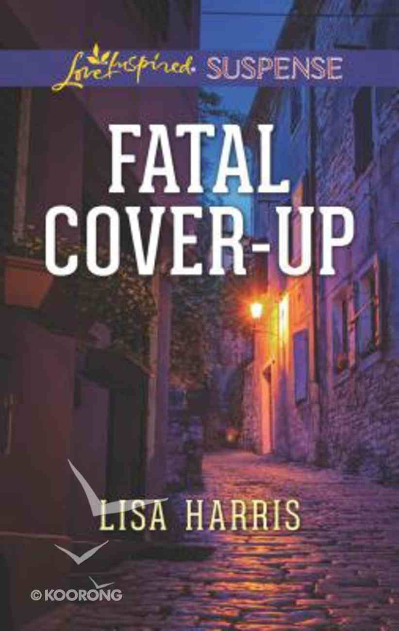 Fatal Cover-Up (Love Inspired Suspense Series) Mass Market