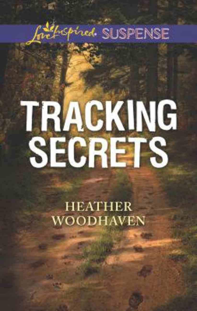 Tracking Secrets (Love Inspired Suspense Series) Mass Market