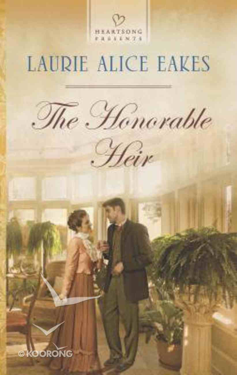 The Honorable Heir (#1093 in Heartsong Series) Mass Market