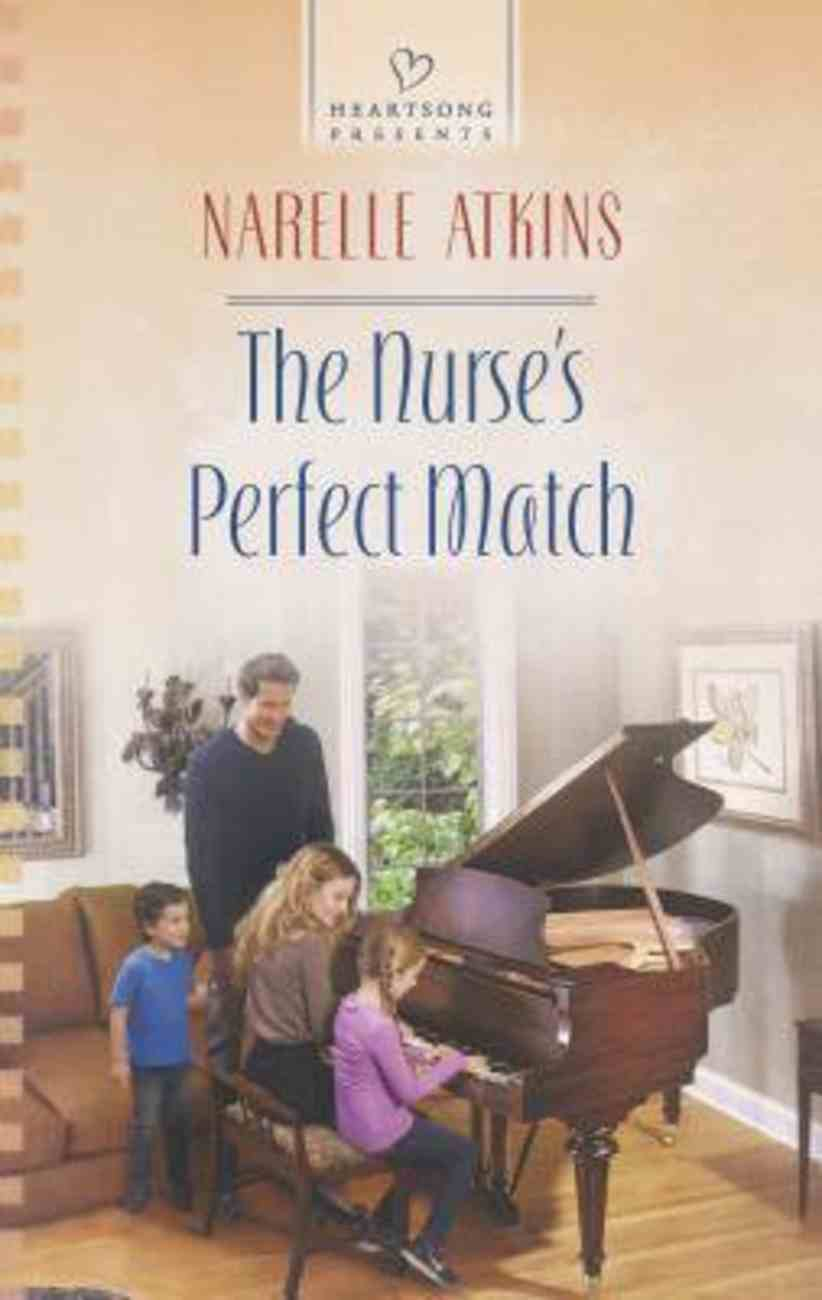 The Nurse's Perfect Match (#1095 in Heartsong Series) Mass Market
