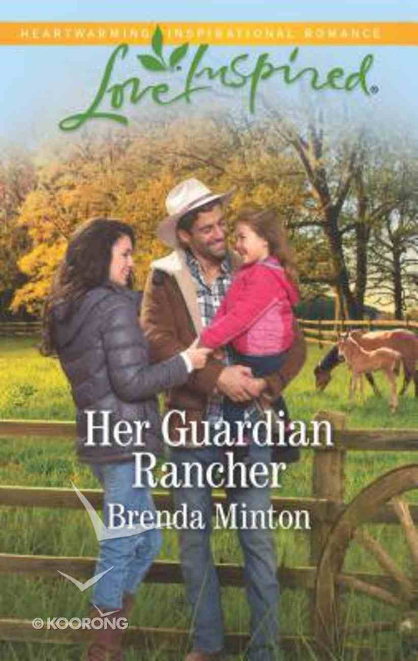 Her Guardian Rancher (Martin's Crossing) (Love Inspired Series) Mass Market