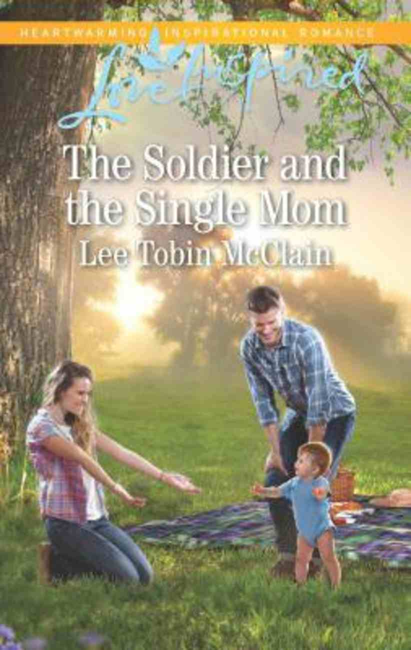 The Soldier and the Single Mom (Rescue River #04) (Love Inspired Series) Mass Market