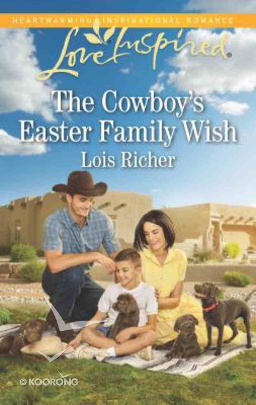 The Cowboy's Easter Family Wish (Wrangler's Ranch) (Love Inspired Series) Mass Market