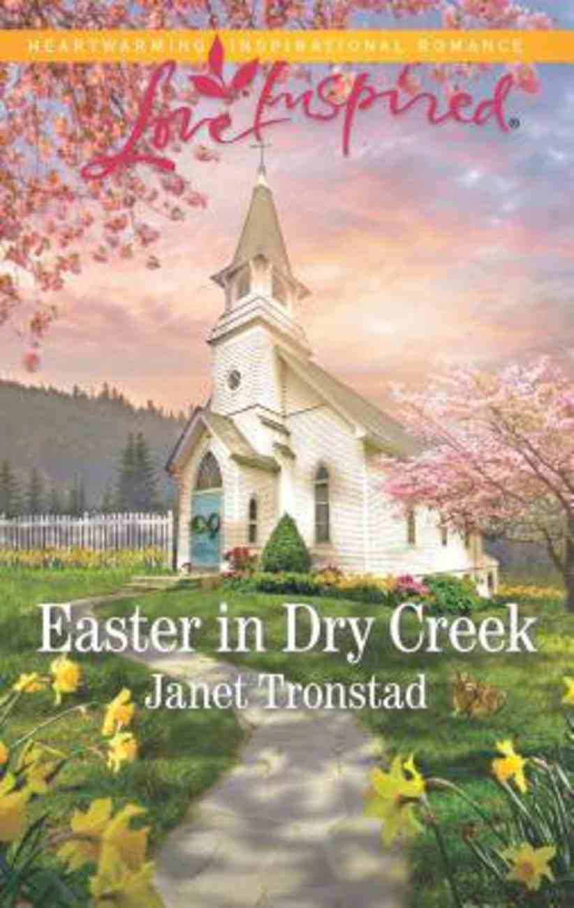 Easter in Dry Creek (Dry Creek) (Love Inspired Series) Mass Market