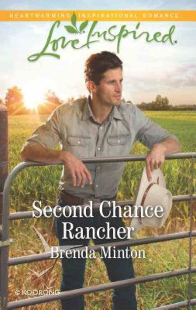 Second Chance Rancher (Bluebonnet Springs) (Love Inspired Series) Mass Market