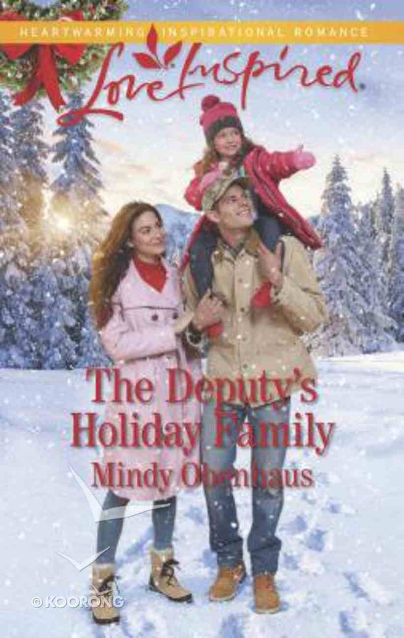 The Deputy's Holiday Family (Rocky Mountain Heroes) (Love Inspired Series) Mass Market