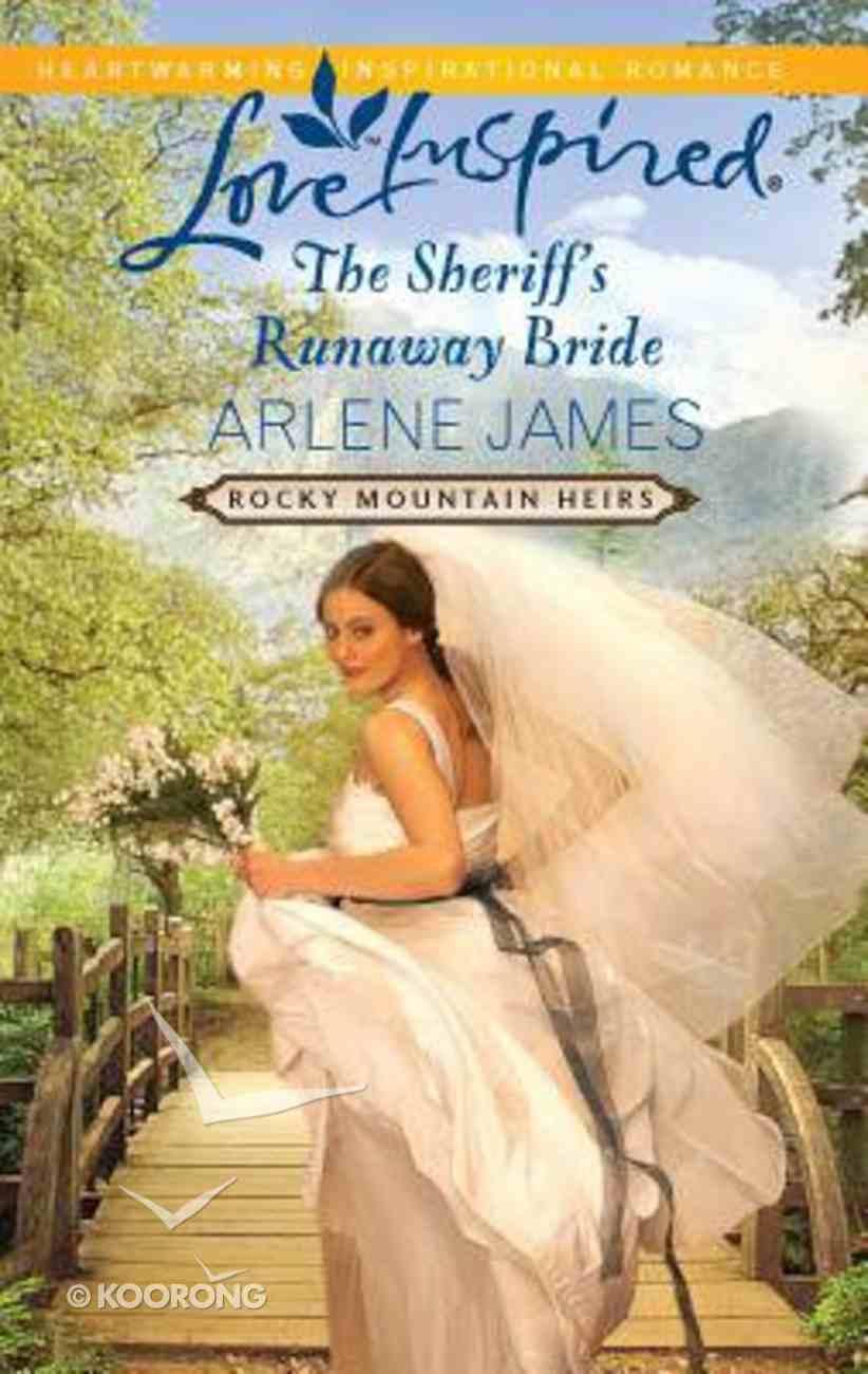 Sheriff's Runaway Bride (Rocky Mountain Heirs) (Love Inspired Series) Mass Market
