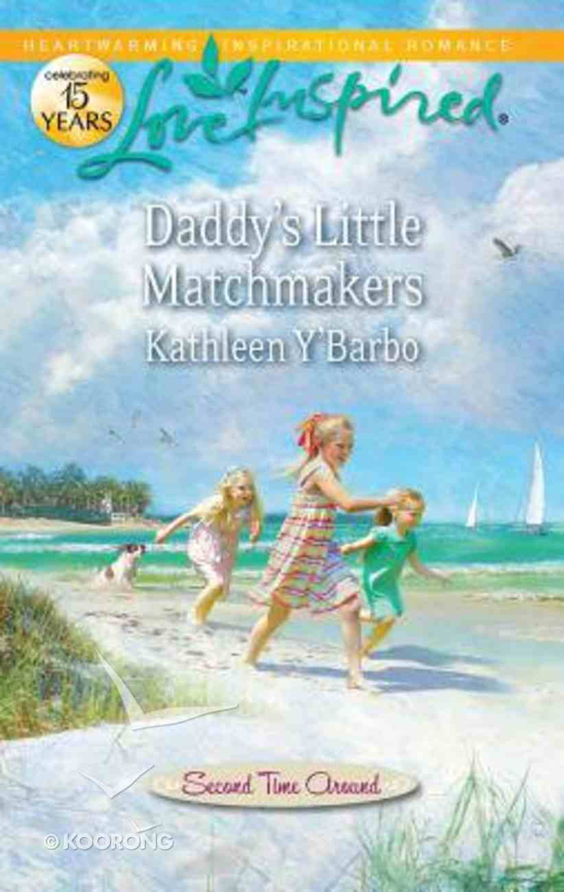 Daddy's Little Matchmakers (Second Time Around) (Love Inspired Series) Mass Market