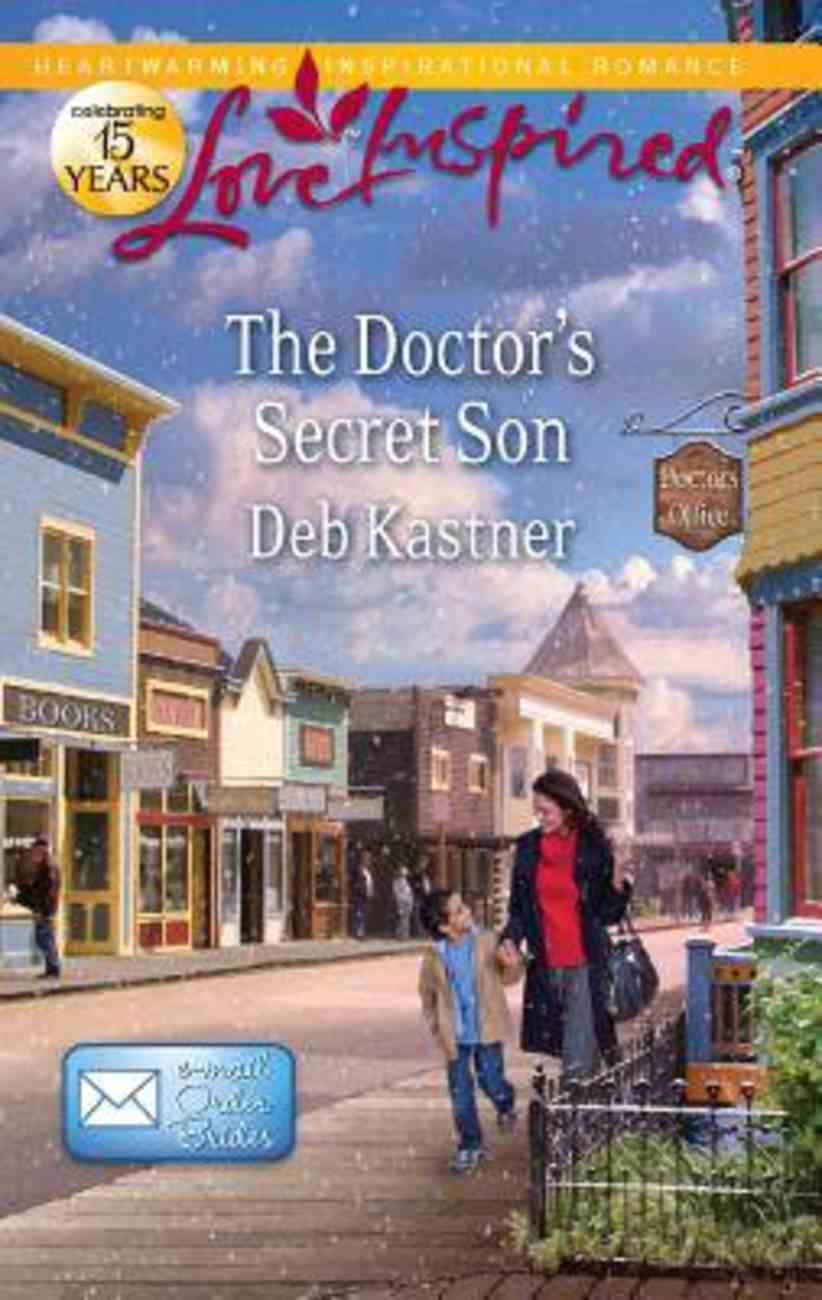 The Doctor's Secret Son (Email Order Brides) (Love Inspired Series) Mass Market