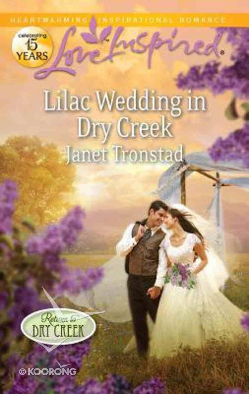 Licla Wedding in Dry Creek (Return to Dry Creek) (Love Inspired Series) Mass Market